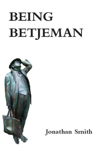 Being Betjeman by Jonathan Smith