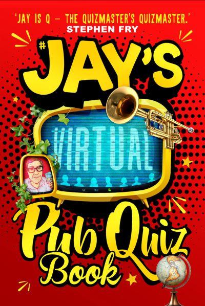 Jay's Virtual Pub Quiz Book by Jay Flynn