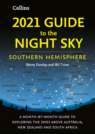 2021 Guide to the Night Sky Southern Hemisphere: A month-by-month guide to explo by Storm Dunlop