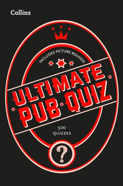 Collins Ultimate Pub Quiz: 10,000 easy, medium and difficult questions with pict by Puzzles Collins
