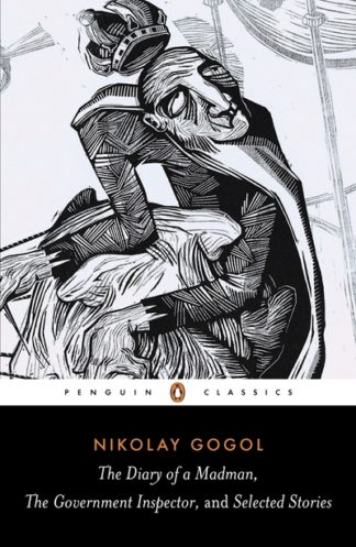 Diary Of A Madman, Government Inspector by Nikolay Gogol