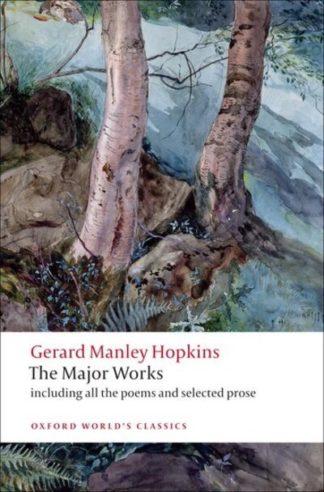 Gerard Manley Hopkins: The Major Works by Gerard Manley Hopkins