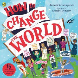 How To Change The World by Rashmi Sirdeshpande