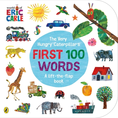 The Very Hungry Caterpillar's First 100 Words by Eric Carle