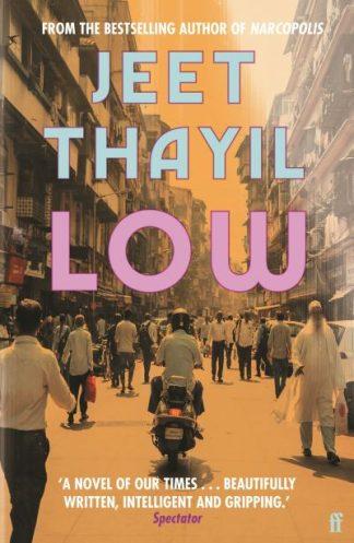 Low by Jeet Thayil