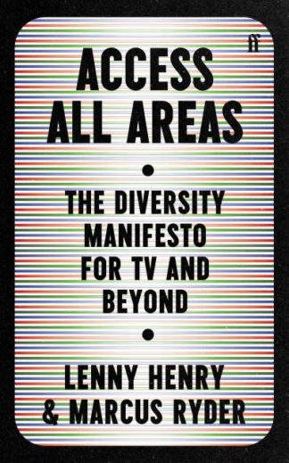 Access All Areas: The Diversity Manifesto for TV and Beyond by Lenny Henry
