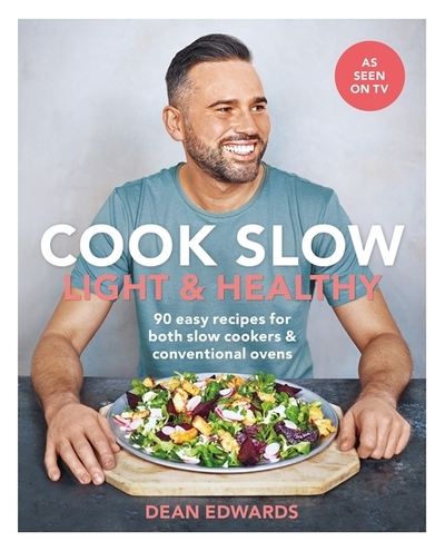 Cook Slow: Light & Healthy by Dean Edwards