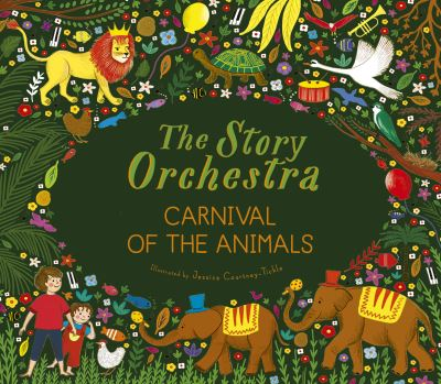 The Story Orchestra: Carnival of the Animals by Katy Flint