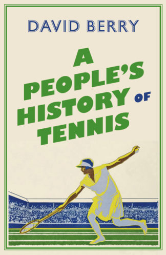 A People's History of Tennis by David Berry