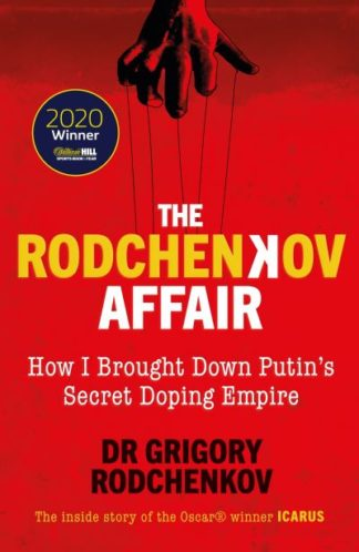 The Rodchenkov Affair: How I Brought Down Russia's Secret Doping Empire by Grigory Rodchenkov