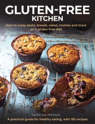 Gluten-Free Kitchen: How to enjoy pasta, breads, cakes, cookies and more on a gl by Catherine Atkinson