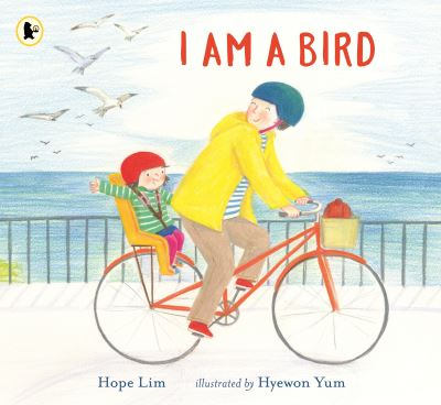 I Am a Bird: A Story About Finding a Kindred Spirit Where You Least Expect It by Hope Lim