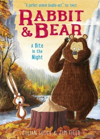 Rabbit and Bear: A Bite in the Night by Julian Gough
