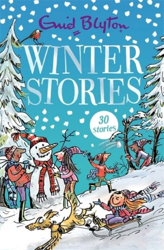 Winter Stories: Contains 30 classic tales by Enid Blyton
