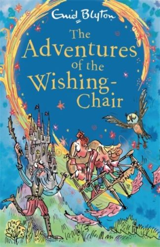 The Adventures of the Wishing-Chair: Book 1 by Enid Blyton