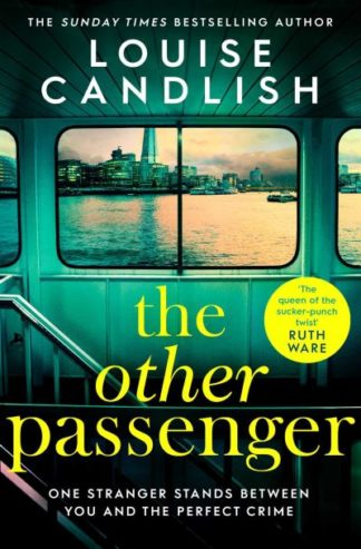 The Other Passenger: Brilliant, twisty, unsettling, suspenseful - an instant cla by Louise Candlish