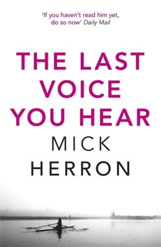 The Last Voice You Hear: Zoe Boehm Thriller 2 by Mick Herron