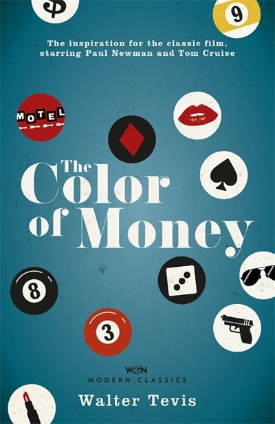 The Color of Money: From the author of The Queen's Gambit - now a major Netflix  by Walter Tevis
