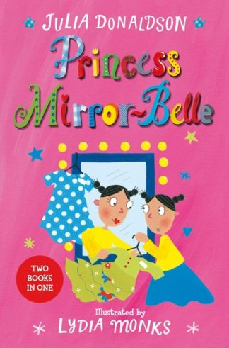 Princess Mirror-Belle: Princess Mirror-Belle Bind Up 1 by Julia Donaldson