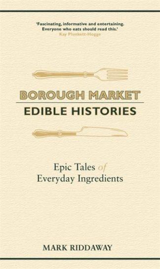 Borough Market: Edible Histories by Mark Riddaway