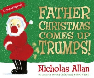Father Christmas Comes Up Trumps! by Nicholas Allan