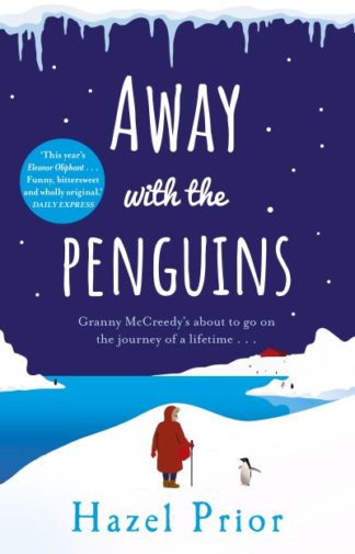 Away with the Penguins: The heartwarming and uplifting Richard & Judy Book Club  by Hazel Prior