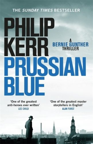 Prussian Blue: Bernie Gunther Thriller 12 by Philip Kerr