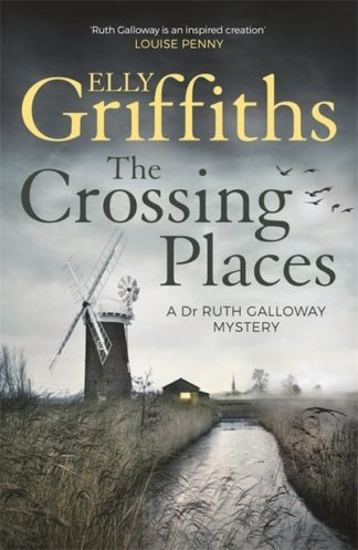 The Crossing Places (RG1) by Elly Griffiths