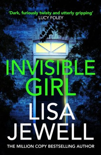 Invisible Girl: Discover the bestselling new thriller from the author of The Fam by Lisa Jewell