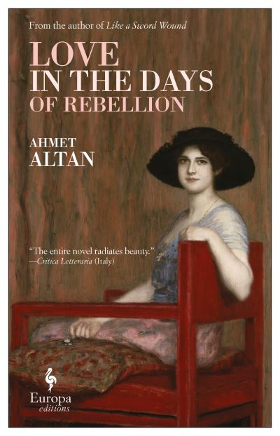 Love in the Days of Rebellion by Ahmet Altan