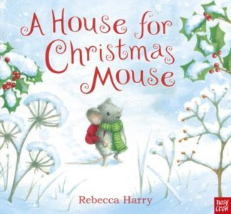 A House for Christmas Mouse by Rebecca Harry