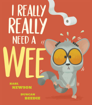 I Really, Really Need a Wee! by Karl Newson