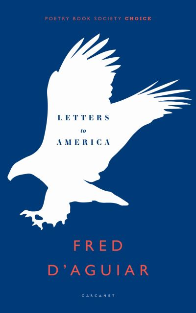 Letters to America by Fred D'Aguiar