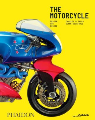 The Motorcycle: Design, Art, Desire by Ultan Guilfoyle