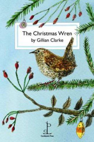 The Christmas Wren by Gillian Clarke