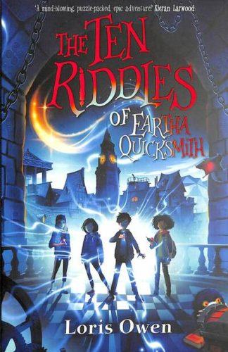 The Ten Riddles of Eartha Quicksmith by Loris Owen