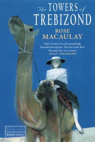 Towers Of Trebizond by Rose Macaulay