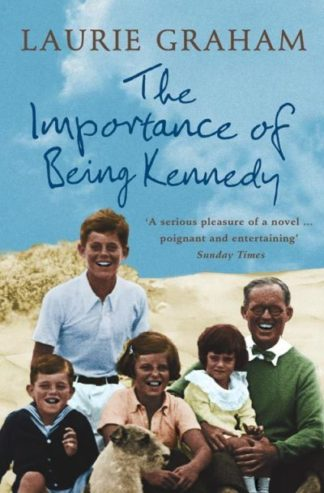 Importance of Being Kennedy by Laurie Graham