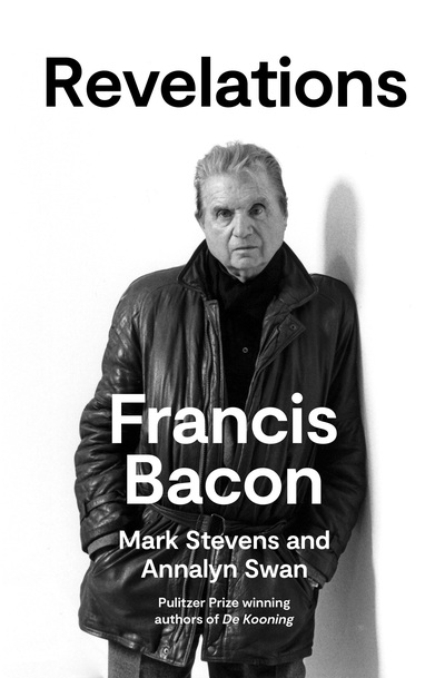 Francis Bacon: Revelations by Mark Stevens