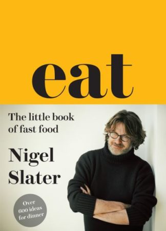 Eat - The Little Book of Fast Food (CR13) by Nigel Slater