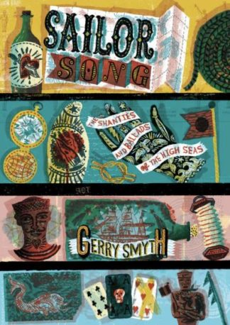 Sailor Song: The Shanties and Ballads of the High Seas by Gerry Smyth