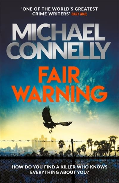 Fair Warning: The Instant Number One Bestselling Thriller by Michael Connelly