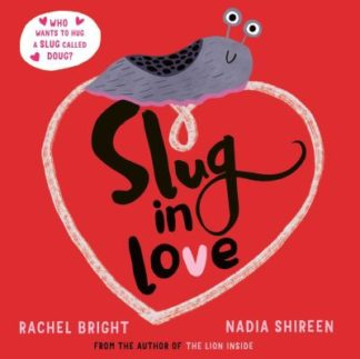 Slug in Love by Rachel Bright