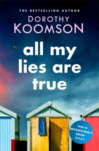 All My Lies Are True: Lies, obsession, murder. Will the truth set anyone free? by Dorothy Koomson