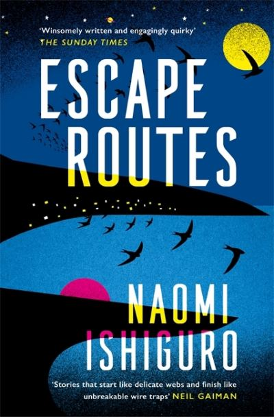 Escape Routes: 'Winsomely written and engagingly quirky' The Sunday Times by Naomi Ishiguro