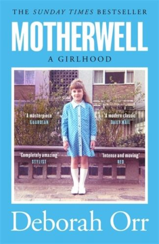 Motherwell: A Girlhood by Deborah Orr