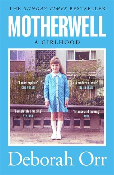 Motherwell: A Girlhood by Deborah Orr