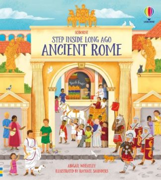 Step Inside Ancient Rome by Abigail Wheatley