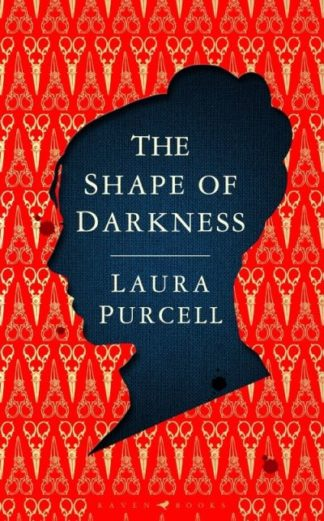 The Shape of Darkness by Laura Purcell