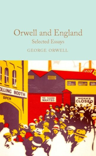 Orwell and England: Selected Essays by George Orwell